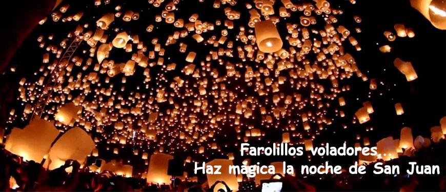 Para una noche mágica farolillos voladores. Pide tu deseo y echalo a volar.